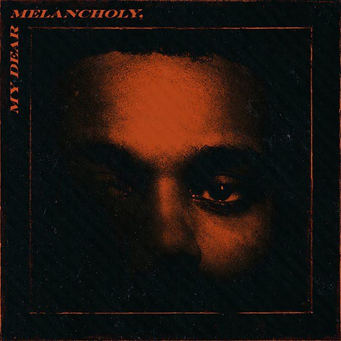 The Weeknd, My Dear Melancholy